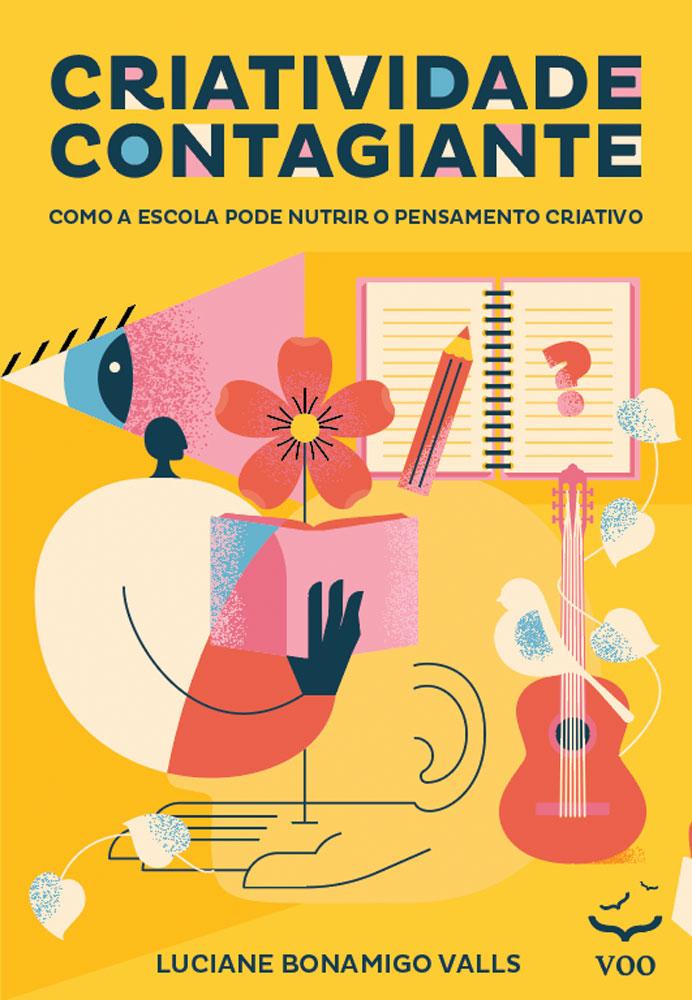 Criatividade Contagiante – Como a escola pode nutrir o pensamento criativo | Luciane Bonamigo Valls
